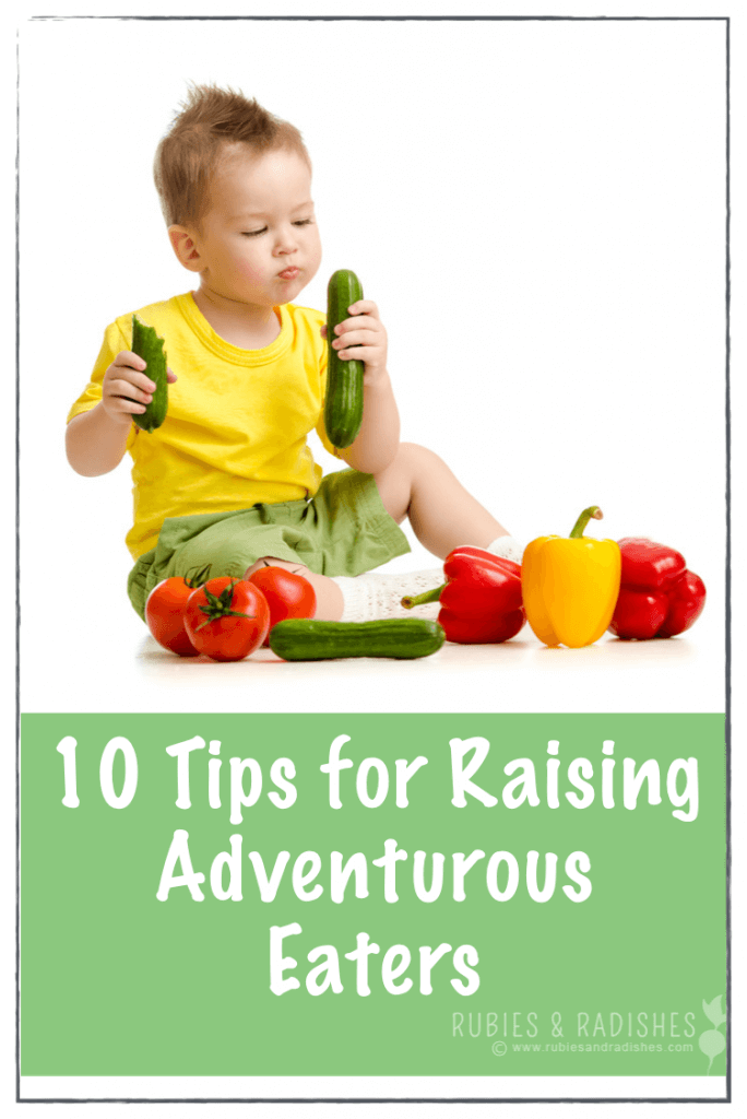 10 Tips for Raising Adventurous Eaters