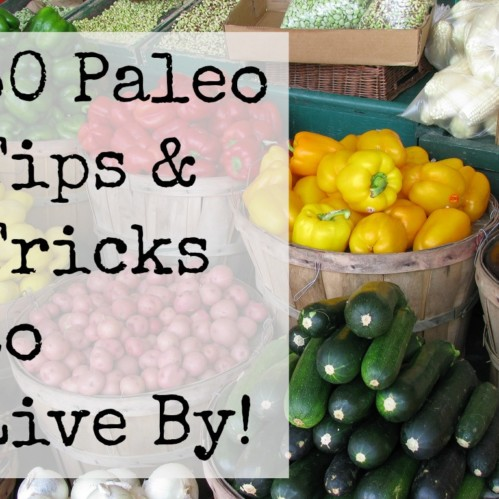 30 Paleo Tips to Live By // rubiesandradishes.com