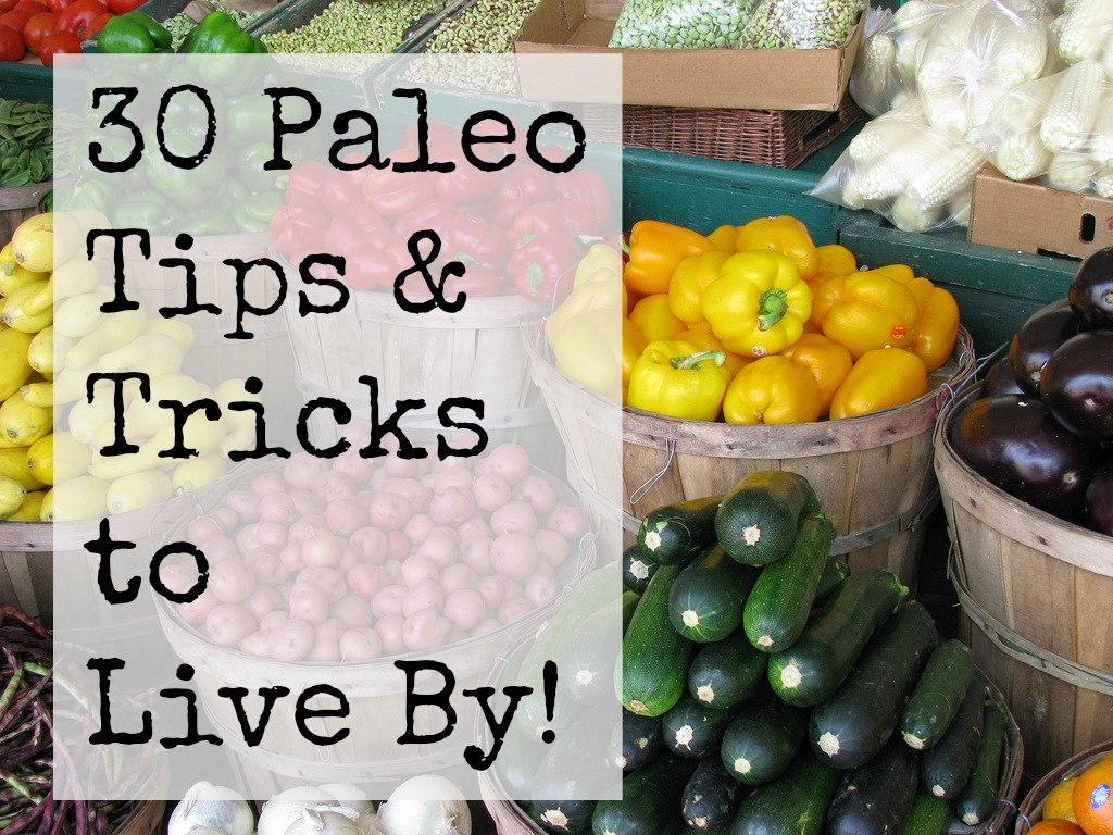 30-Paleo-Tips-to-Live-By-