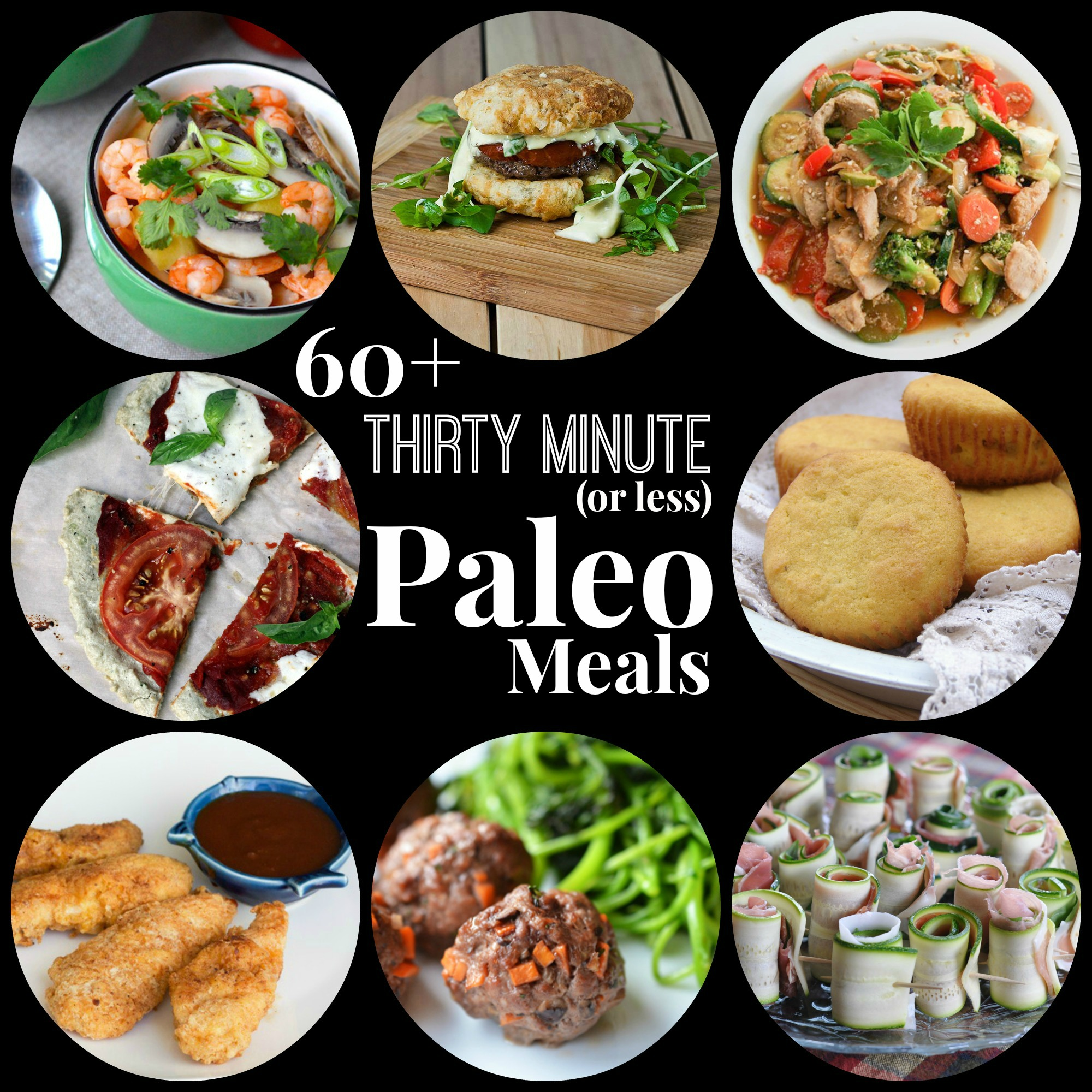 60+ Thirty Minute (or Less) Paleo Meals
