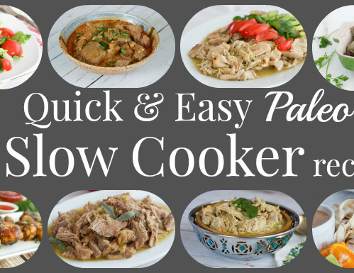 9 Quick & Easy Paleo Slow Cooker Recipes