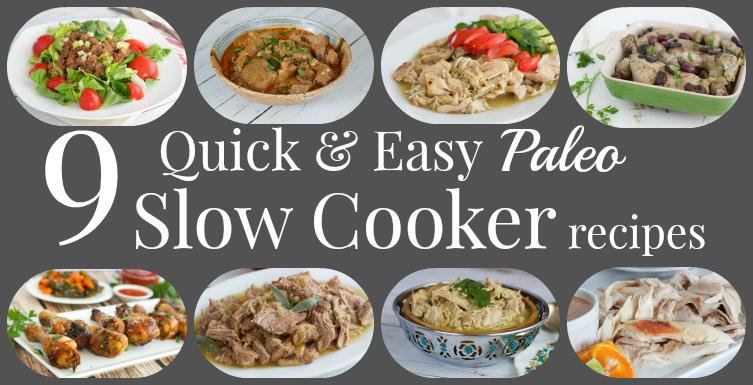 9 Quick & Easy Paleo Slow Cooker Recipes