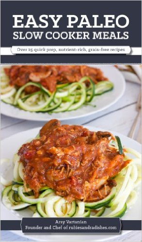 Easy Paleo Slow Cooker Meals Cookbook by Arsy Vartanian