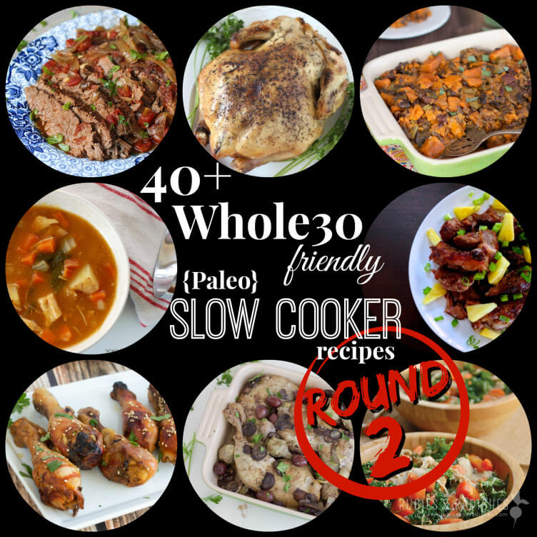 40+ Whole30 friendly slow cooker recipes round 2