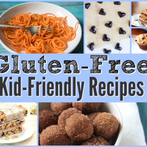 65 Gluten-Free Kid-Friendly Recipes
