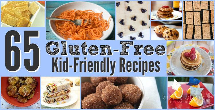 65 Gluten-Free Kid-Friendly Recipes
