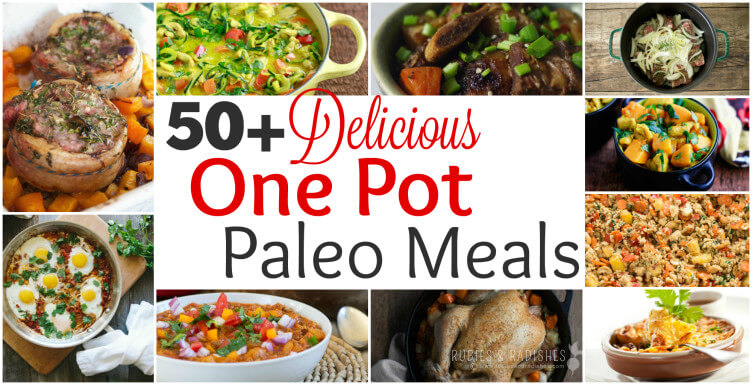 50+ Delicious One Pot Paleo Meals