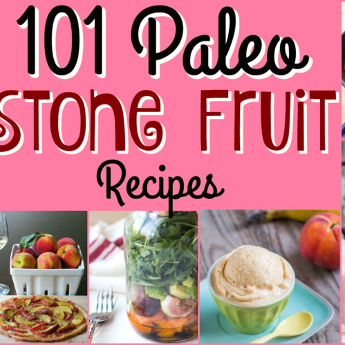 101 Paleo Stone Fruit Recipes