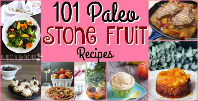 101 Paleo Stone Fruit Recipes