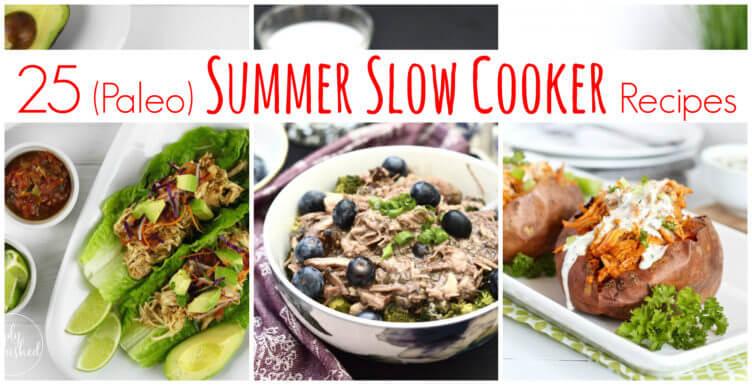 25 Paleo Summer Slow Cooker Recipes