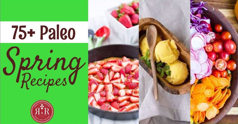 Celebrate Spring Produce - 75+ Paleo Spring Recipes! | Rubies & Radishes